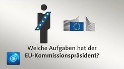 Welche Aufgaben hat der EU-Kommissionspräsident?