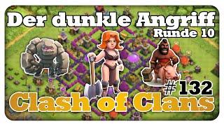 Der dunkle Angriff!!! [Runde 10] - Clash of Clans #132 [Deutsch/German]