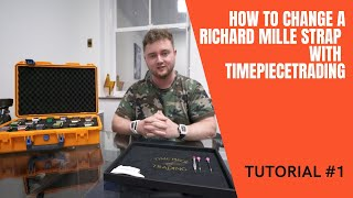 How to Change a Ricнard Mille Strap with TimePieceTrading