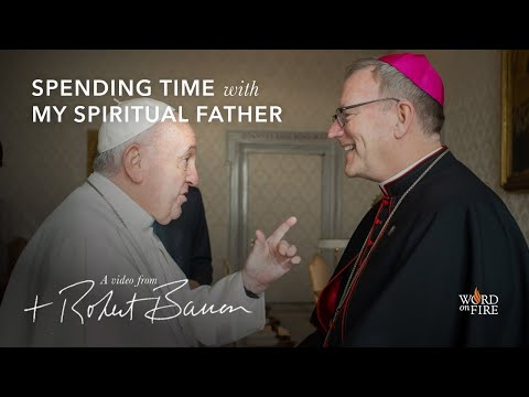 Bishop Barron on Spending Time with His Spiritual Father