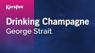 Karaoke Drinking Champagne - George Strait *