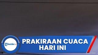 Prakiraan Cuaca Hari Ini Di Indonesia