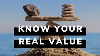 Know Your Real Value