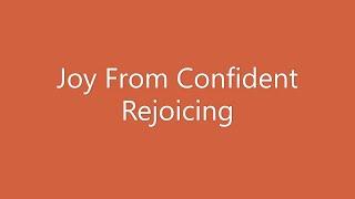 07-26-20 SERMON Joy From Confident Rejoicing