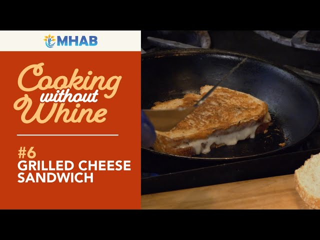 Cooking Without Whine: Grilled Cheese Sandwich