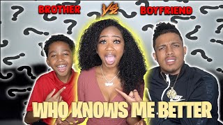 Who Knows Me Better? BOYFRIEND VS. BROTHER CHALLENGE