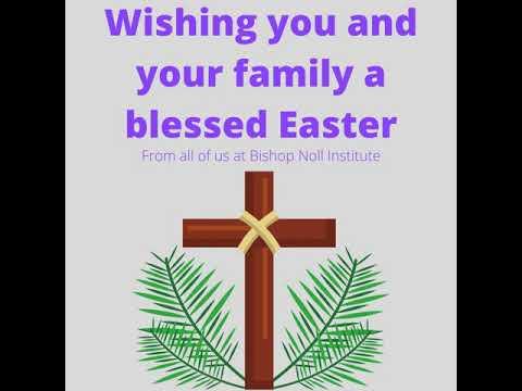 Bishop Noll Institute Easter message 2021