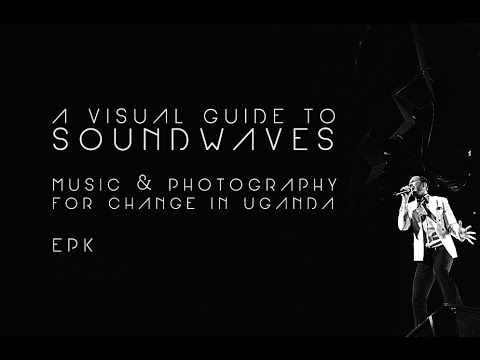 Visual Guide to Soundwaves - Music & Photography for Change in Uganda - EPK