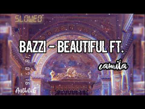 Bazzi - Beautiful ft. Camila (Slowed)