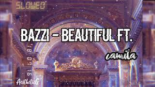 Bazzi- Beautiful ft. Camila (Slowed) Video