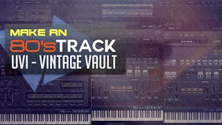 Making a Classic 80s track with UVI - Vintage Vault Library