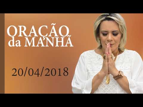 Oração da Manhã - Sexta-feira, 20 de Abril de 2018 | Bispa Virginia Arruda