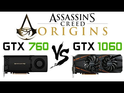 GTX 760 vs GTX 1060 in Assassin's Creed Origins |