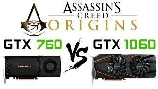 GTX 760 vs GTX 1060 in Assassin's Creed Origins