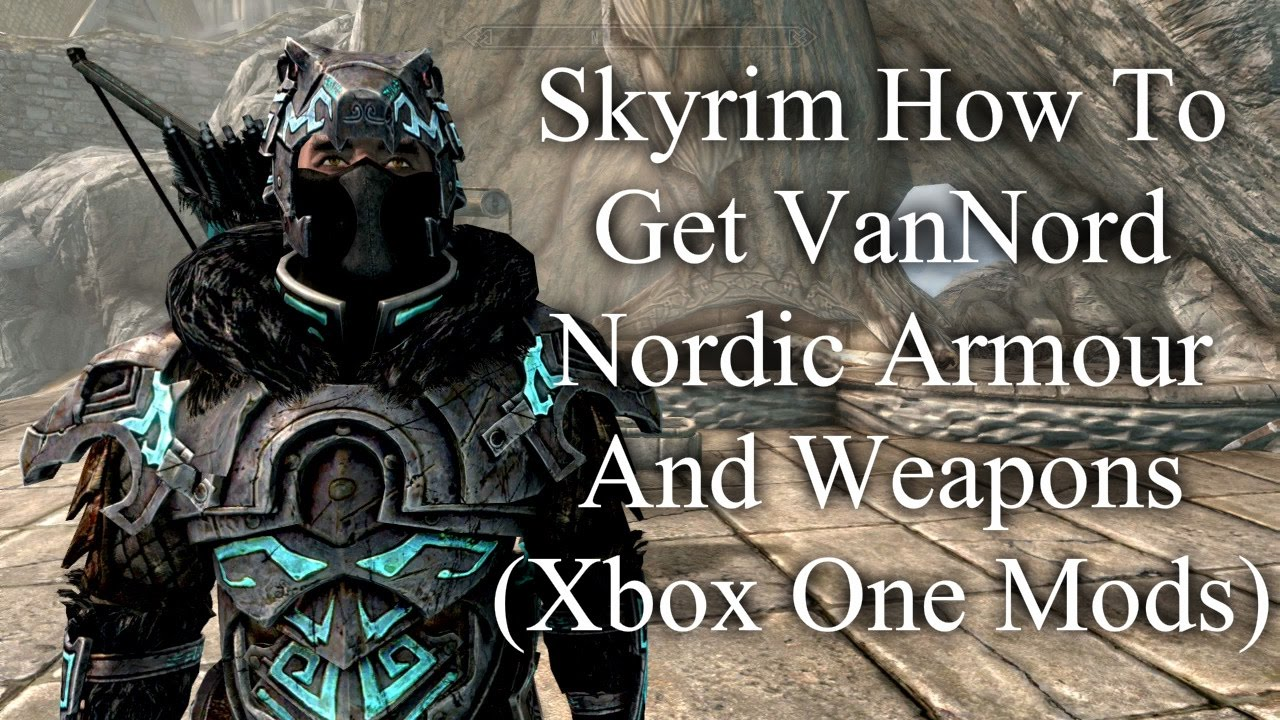 Skyrim How To Get Vannord Nordic Armour And Weapons Xbox One Mods