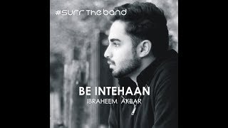 Be Intehaan [[AUDIO]] Covered by Ibraheem Akbar | Surr The Band