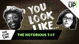 You Look Like... The Notorious T-I-T