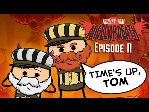 Trolley Tom: Angel of Death - Episode 11 - Featuring TRAM SAM