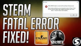 FATAL ERROR:Failed To Connect With Local Steam Client Process FIXED! CS:GO BLACK OPS 2[2017][ANY]