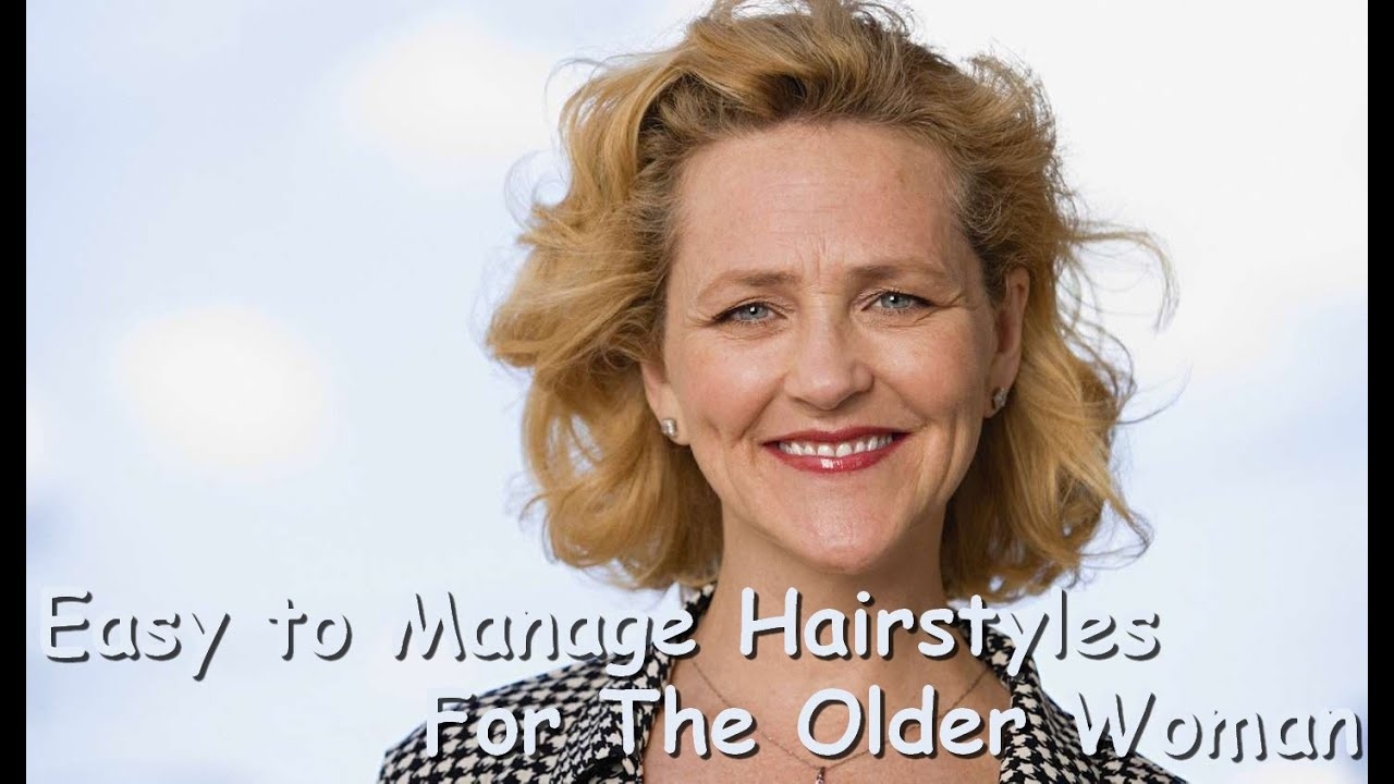 Easy to Manage Hairstyles For The Older Woman YouTube
