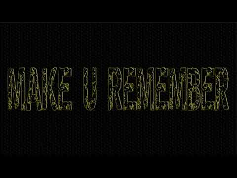 Noise Ill Klinton & Tha BG - Make U Remember