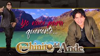 CHINITO DEL ANDE - YO NACÍ SOLO PARA TÍ - AUDIO OFICIAL 2018