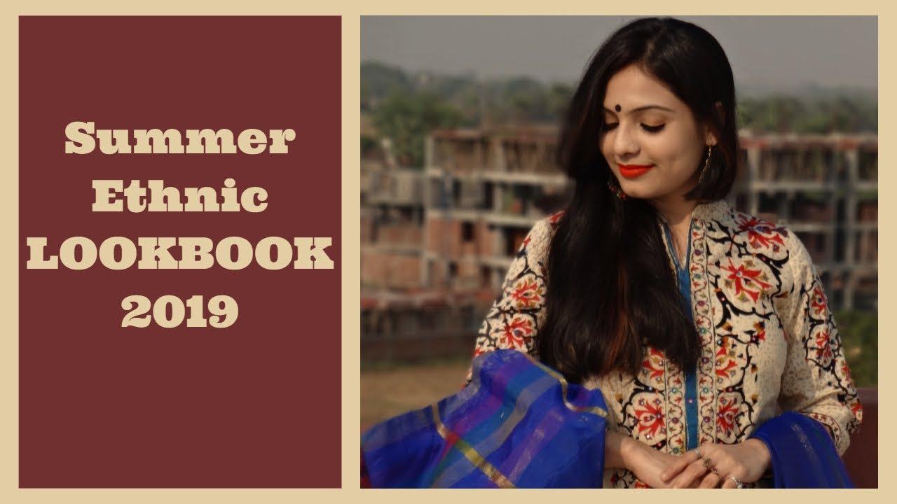 Summer Ethnic lookbook | Trending Ethnic wear 2019 | Summer Outfits ideas| Ethnic Lookbook 2