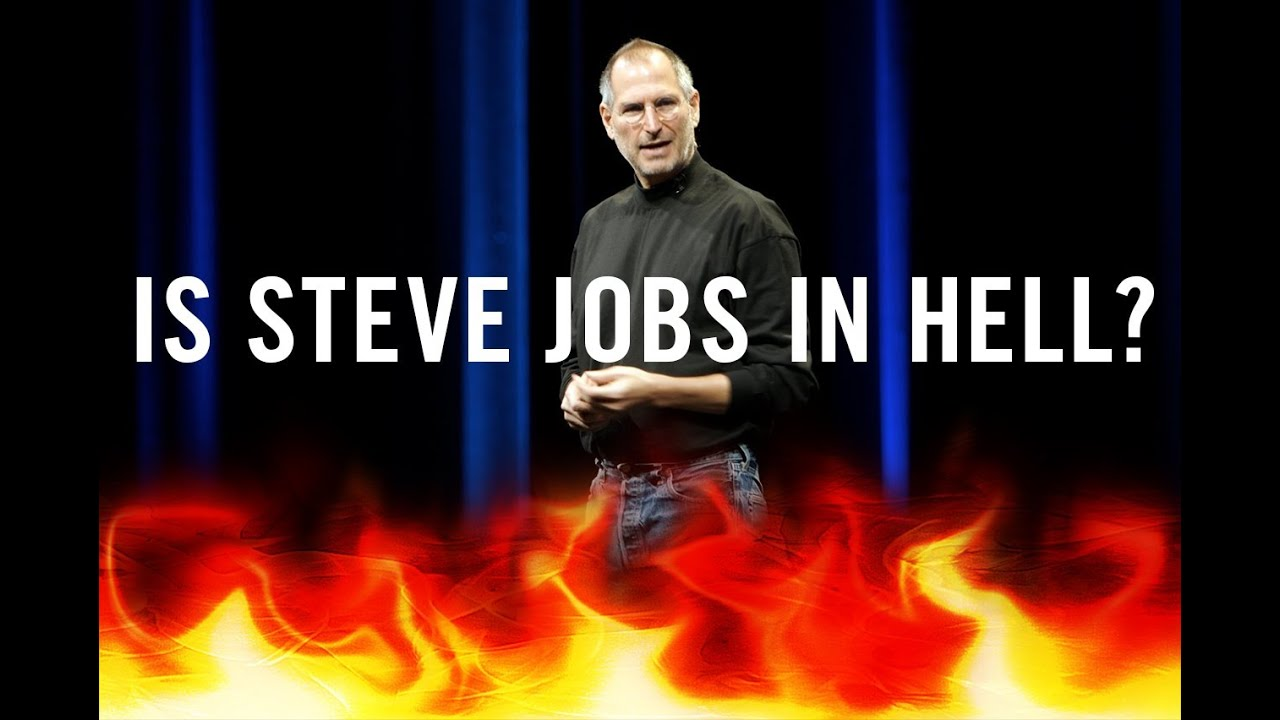 Is Steve Jobs In Hell?