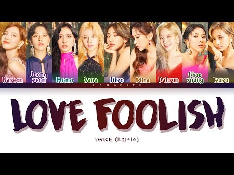 TWICE – LOVE FOOLISH (트와이스 – LOVE FOOLISH) [Color Coded Lyrics/Han/Rom/Eng/가사]