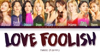 TWICE - LOVE FOOLISH (트와이스 - LOVE FOOLISH) [Color Coded Lyrics/Han/Rom/Eng/가사]