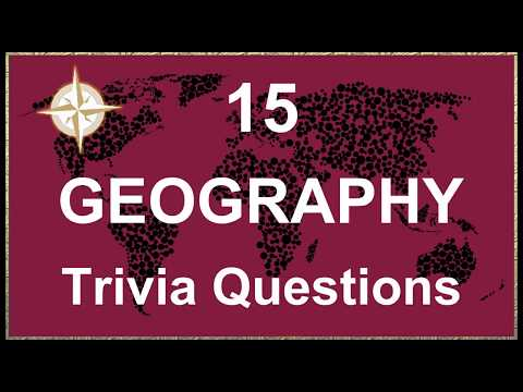 15 Geography Trivia Questions #2 | Trivia Questions & Answers |