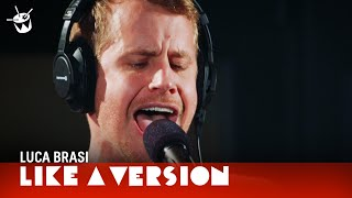 Luca Brasi cover Paul Kelly 'How To Make Gravy' for Like A Version