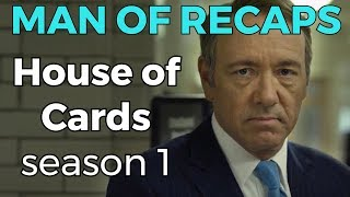 RECAP!!! - House of Cards: Season 1