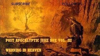POST APOCALYPTIC JUKE BOX VOL. III WARNING IN HEAVEN