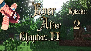 Minecraft Ever After II - Ep. 2: All You Need