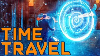 TIME TRAVEL Is Finally POSSIBLE?! | How To TIME TRAVEL