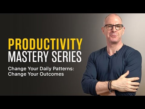 PRODUCTIVITY MASTERY | Change Your Daily Patterns. Change Your Outcomes.