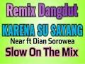 DJ dangdut Karna Su Sayang  Remix Slow