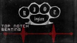 RIOTLEGION - Top Notch Beating