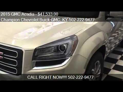2015 GMC Acadia SLT 1 4dr SUV For Sale In La Grange, KY 4003. Champion  Chevrolet Buick GMC