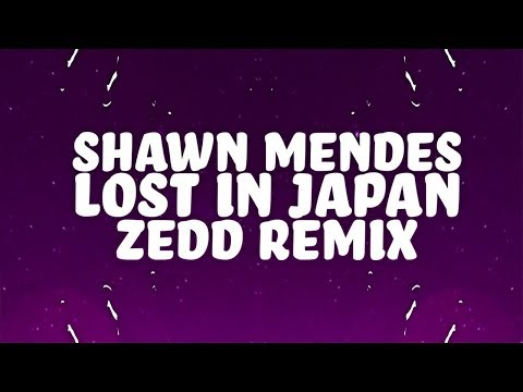 Shawn Mendes - Lost In Japan (Lyrics) (Zedd Remix) 🎵