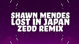 Shawn Mendes - Lost In Japan (Lyrics) (Zedd Remix) 🎵 Video