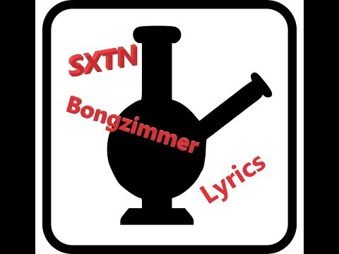 SXTN - Bongzimmer (lyrics)