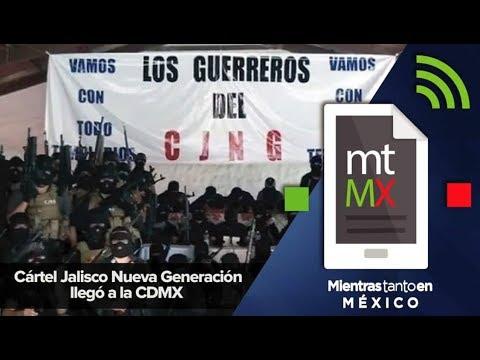 Cártel Jalisco Nueva Generación llegó a la CDMX