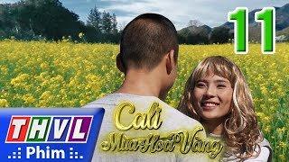 THVL | Cali mùa hoa vàng - Tập 11 thumbnail
