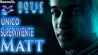 Until Dawn Todos los Finales - MATT Único Superviviente - RodozUl - Español Latino - PS4