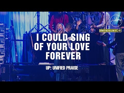 I Could Sing Of Your Love Forever - Hillsong Worship & Delirious?