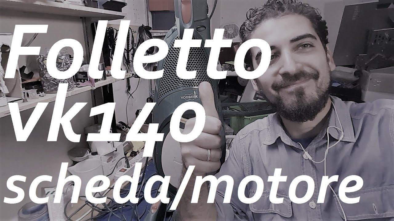 Folletto vk 140 sostituzione motore e scheda youtube - Scheda motore folletto vk 140 ...