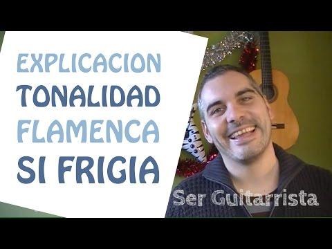 Explicación Tonalidad Flamenca Si Frigia - Modo Frigio