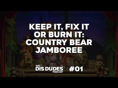 Get Rid of Country Bear Jamboree? | The Dis Dudes Podcast - Ep 01